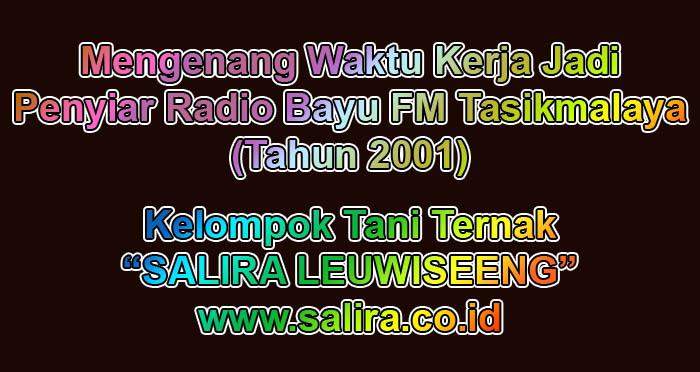 Mengenang Waktu Kerja Jadi Penyiar Radio Bayu FM Tasikmalaya (Tahun 2001)