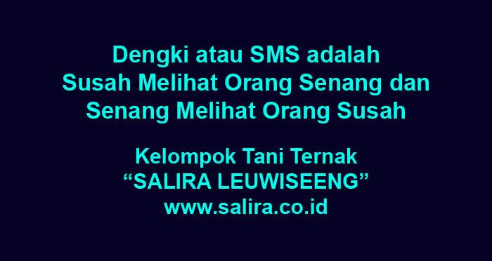 Dengki atau SMS adalah Susah Melihat Orang Senang dan Senang Melihat Orang Susah
